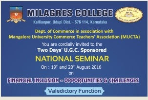 MILAGRES COLLEGE, KALLIANPUR - 576114  National Seminar on Financial Inclusion – Opportunities and Challenges 19th and 20th August, 2016  Program Schedule