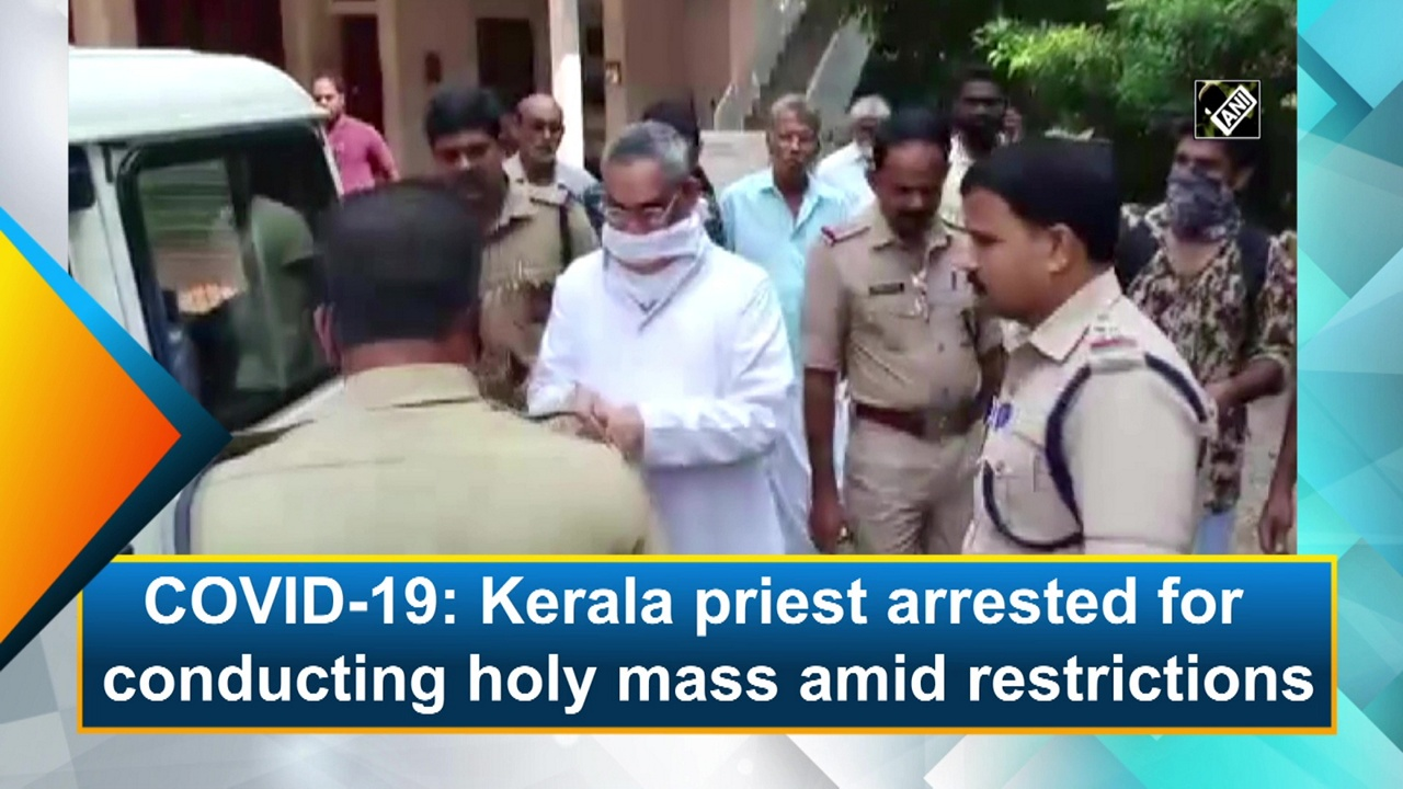 Kerala priest arrested for conducting mass